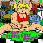 FAT STUPID UGLY PEOPLE The FSUP Weight Loss Program album cover