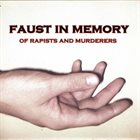FAUST IN MEMORY Of Rapists And Murderers album cover