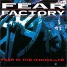 FEAR FACTORY Fear Is The Mindkiller album cover