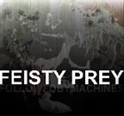 FEISTY PREY Followed By Machines album cover