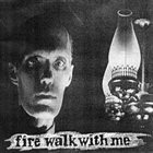FIRE WALK WITH ME Fire Walk With Me album cover