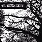 FIRE WALK WITH ME Kobra XI / Fire Walk With Me album cover