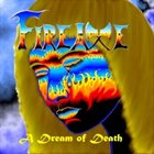 FIREAXE A Dream of Death album cover