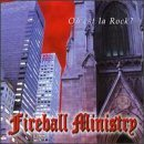 FIREBALL MINISTRY Ou est la Rock? album cover