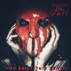 FIRST COMES THE FALL You Built This Beast album cover