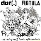 FISTULA (OH) The Shifty Dot (.) Fistula Split Ten Inch album cover