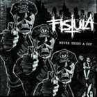 FISTULA (OH) Never Trust A Cop album cover