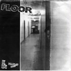 FLOOR Floor / Tired From Now On album cover