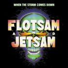 FLOTSAM AND JETSAM When the Storm Comes Down album cover