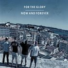 FOR THE GLORY Now And Forever album cover