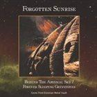 FORGOTTEN SUNRISE Behind the Abysmal Sky / Forever Sleeping Greystones album cover