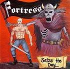 FORTRESS Seize The Day album cover