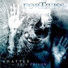 FORTRESS Shatter This Prison album cover