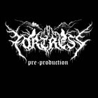 FORTRESS (MT) Pre-production 2017 album cover