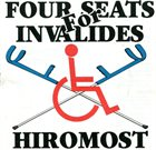 FOUR SEATS FOR INVALIDES Hiromost album cover