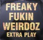 FREAKY FUKIN' WEIRDOZ Extra Play album cover