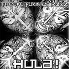 FREAKY FUKIN' WEIRDOZ Hula! album cover