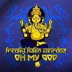 FREAKY FUKIN' WEIRDOZ Oh My God album cover