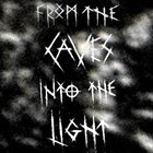 FROM THE CAVES Into The Light album cover