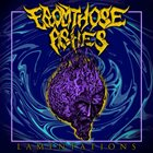 FROM THOSE ASHES Lamentations album cover