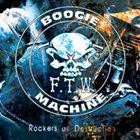 F.T.W. BOOGIE MACHINE Rockers Of Destruction album cover