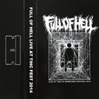 FULL OF HELL Live At This Is Hardcore Festival 2014 album cover