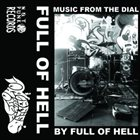 FULL OF HELL Music From The Dial album cover