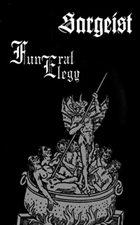 FUNERAL ELEGY Sargeist / Funeral Elegy album cover