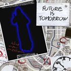 FUTURE IS TOMORROW The New Messiah album cover