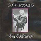 GARY HUGHES Big Bad Wolf album cover