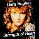 GARY HUGHES Strength Of Heart album cover