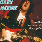 GARY MOORE And Then The Man Said To His Guitar... album cover