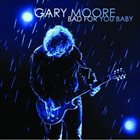 GARY MOORE Bad For You Baby album cover