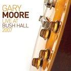 GARY MOORE Live At Bush Hall 2007 album cover