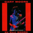 GARY MOORE We Want Moore! album cover