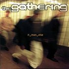 THE GATHERING if_then_else album cover