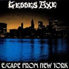 GEDDES AXE Escape From New York album cover