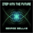 GEORGE BELLAS Step Into The Future album cover