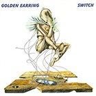 GOLDEN EARRING Switch album cover