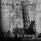 GOV' HOLOCAUSTAL Bridge To Nowhere album cover