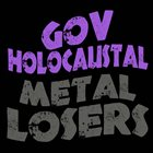 GOV' HOLOCAUSTAL Metal Losers album cover