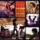 GRAND FUNK RAILROAD Live: The 1971 Tour album cover
