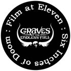 GRAVES OF THE ENDLESS FALL Six Inches Of Doom: Film At Eleven album cover