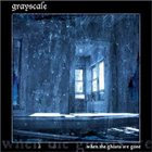GRAYSCALE When the Ghosts Are Gone album cover