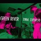 GREEN RIVER 1984 Demos album cover
