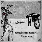 GREG(O)RIAN Settlements & Burial Chambers album cover