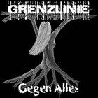 GRENZLINIE Gegen Alles album cover