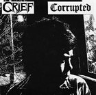 GRIEF Corrupted / Grief album cover
