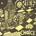 GRIEF No Choice / Terrorism Of Thought... Terrorism Of Sound. album cover