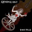GRINDING HALT Grinding Halt / Diet Pills album cover